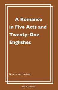 "Nicoline Van Harskamp (2015) ""A Romance in Five Acts and Twenty-one Englishes"" publication, cover"